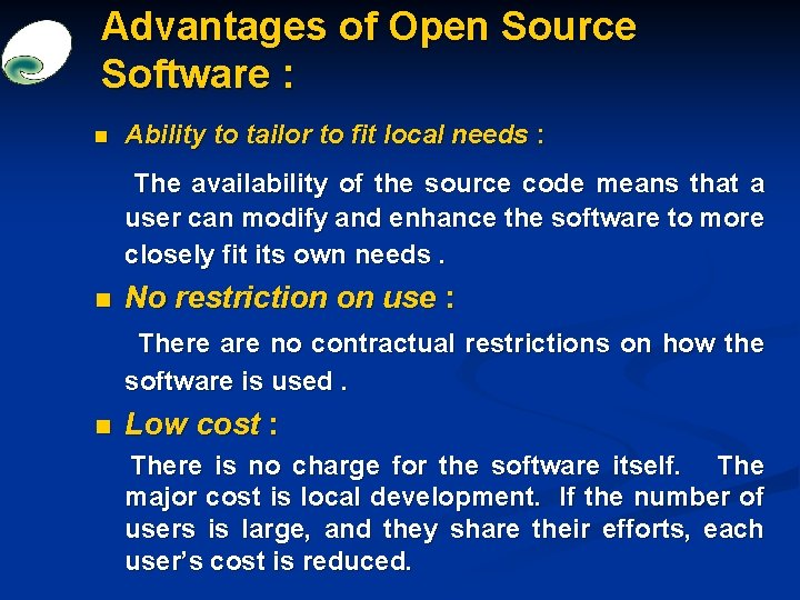Advantages of Open Source Software : n Ability to tailor to fit local needs