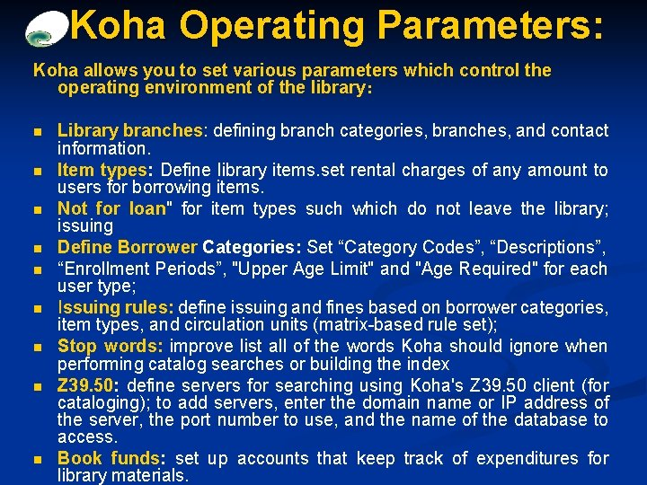 Koha Operating Parameters: Koha allows you to set various parameters which control the operating