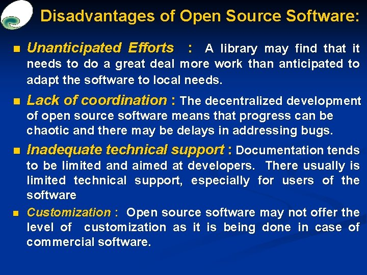 Disadvantages of Open Source Software: n Unanticipated Efforts : A library may find that