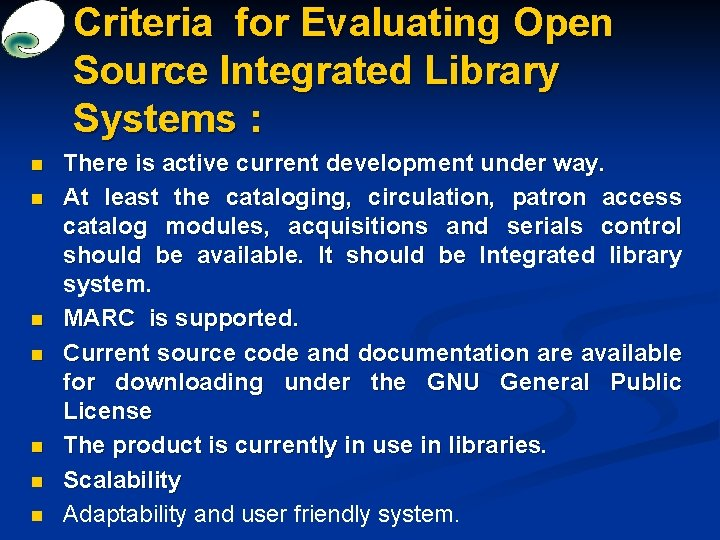 Criteria for Evaluating Open Source Integrated Library Systems : n n n n There