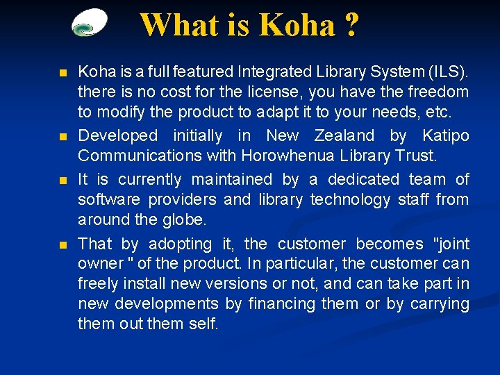 What is Koha ? n n Koha is a full featured Integrated Library System