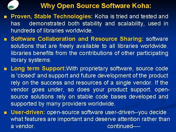 Why Open Source Software Koha: n n Proven, Stable Technologies: Koha is tried and