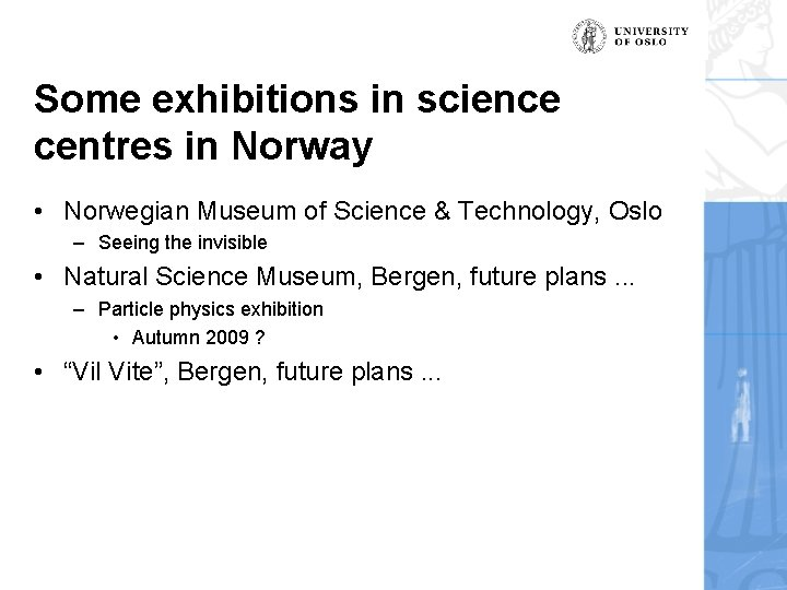 Some exhibitions in science centres in Norway • Norwegian Museum of Science & Technology,