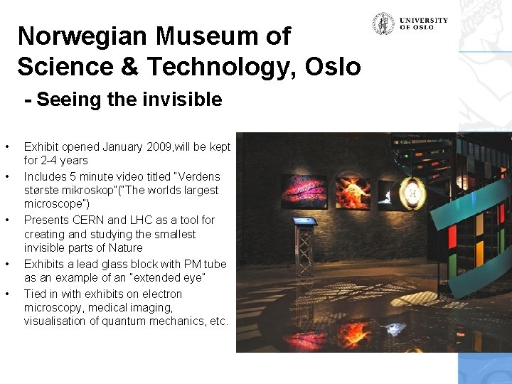 Norwegian Museum of Science & Technology, Oslo - Seeing the invisible • • •