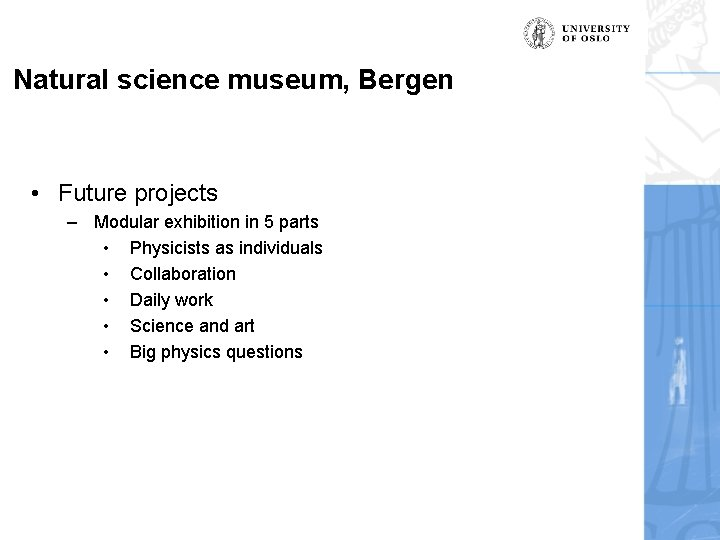Natural science museum, Bergen • Future projects – Modular exhibition in 5 parts •