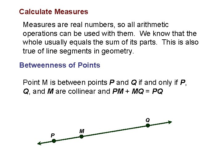 Calculate Measures are real numbers, so all arithmetic operations can be used with them.