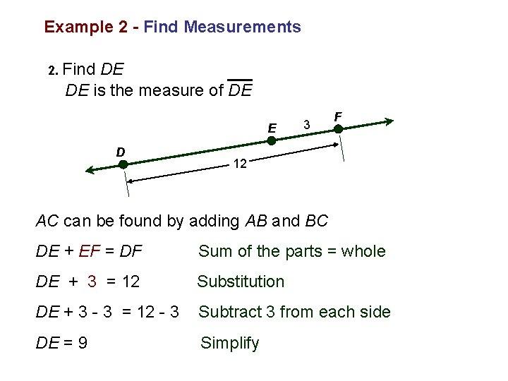 Example 2 - Find Measurements 2. Find DE DE is the measure of DE
