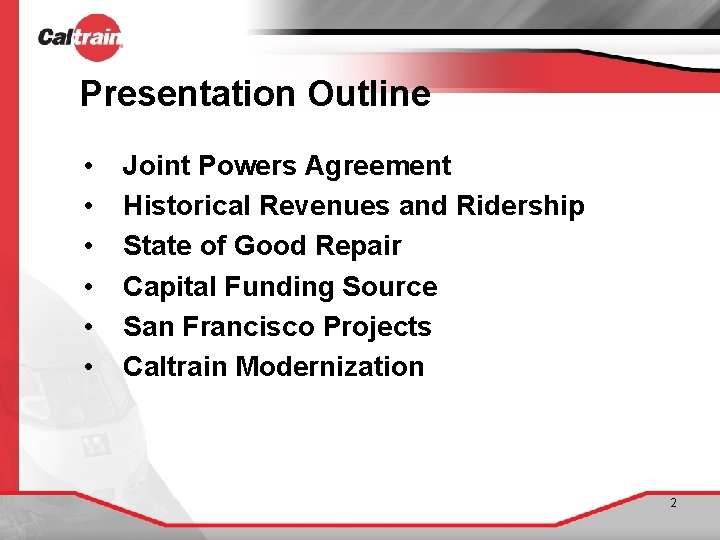 Presentation Outline • • • Joint Powers Agreement Historical Revenues and Ridership State of