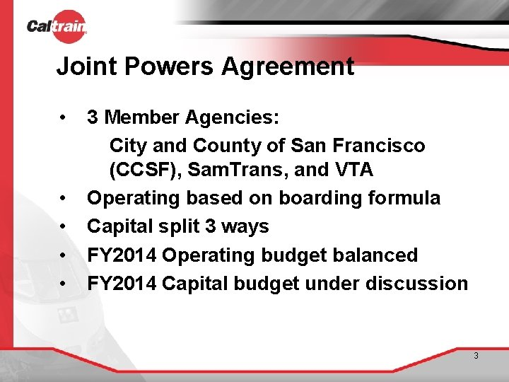 Joint Powers Agreement • • • 3 Member Agencies: City and County of San