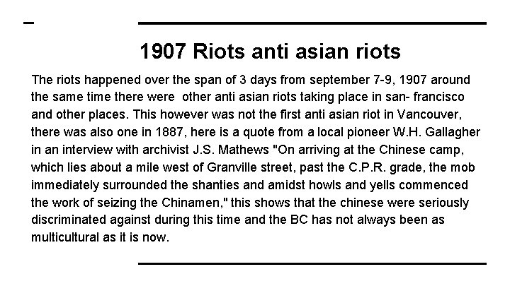 1907 Riots anti asian riots The riots happened over the span of 3 days