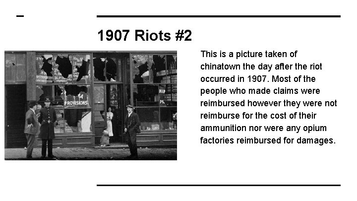 1907 Riots #2 This is a picture taken of chinatown the day after the