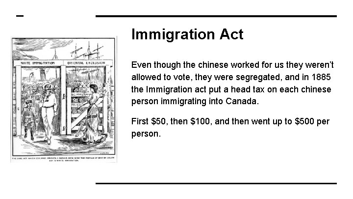 Immigration Act Even though the chinese worked for us they weren't allowed to vote,