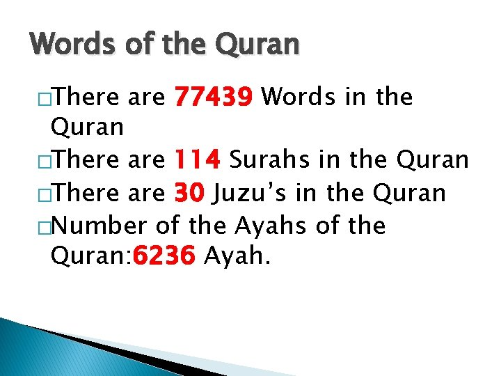 Words of the Quran �There are 77439 Words in the Quran �There are 114