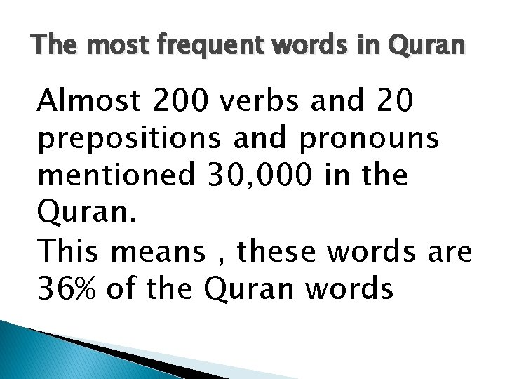 The most frequent words in Quran Almost 200 verbs and 20 prepositions and pronouns