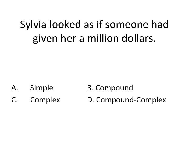 Sylvia looked as if someone had given her a million dollars. A. C. Simple