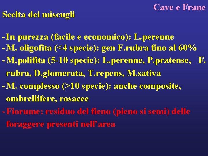 Scelta dei miscugli Cave e Frane - In purezza (facile e economico): L. perenne