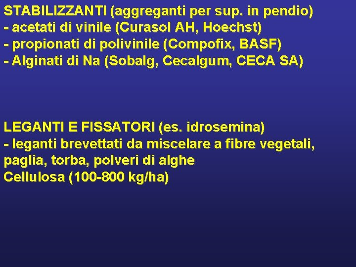 STABILIZZANTI (aggreganti per sup. in pendio) - acetati di vinile (Curasol AH, Hoechst) -