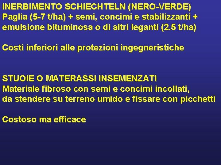 INERBIMENTO SCHIECHTELN (NERO-VERDE) Paglia (5 -7 t/ha) + semi, concimi e stabilizzanti + emulsione