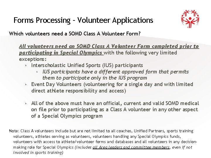 Forms Processing – Volunteer Applications Which volunteers need a SOMD Class A Volunteer Form?