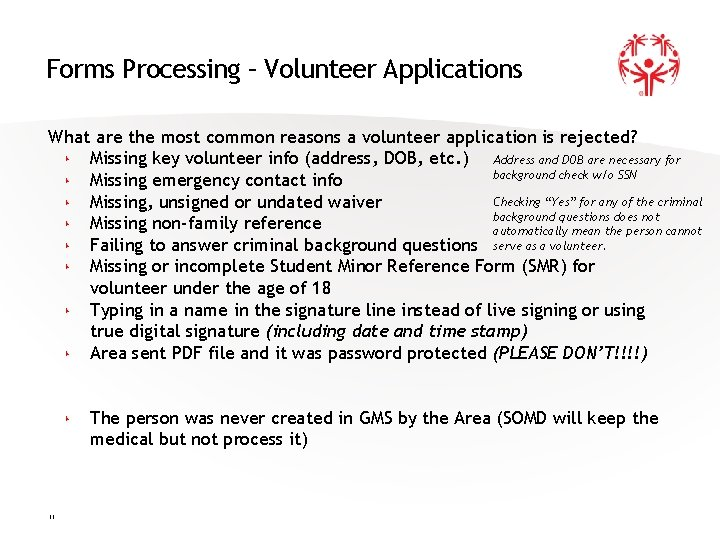 Forms Processing – Volunteer Applications What are the most common reasons a volunteer application