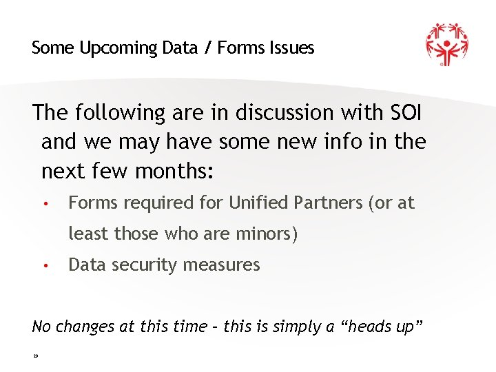 Some Upcoming Data / Forms Issues The following are in discussion with SOI and
