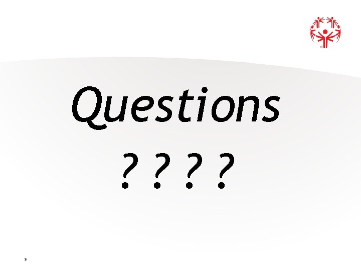 Questions ? ? 21