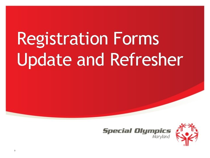 Registration Forms Update and Refresher Maryland 3