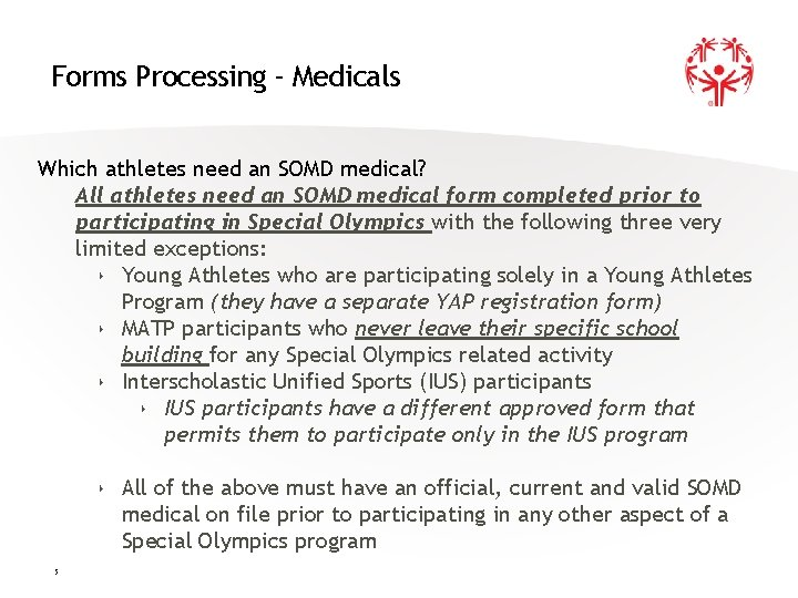 Forms Processing - Medicals Which athletes need an SOMD medical? All athletes need an
