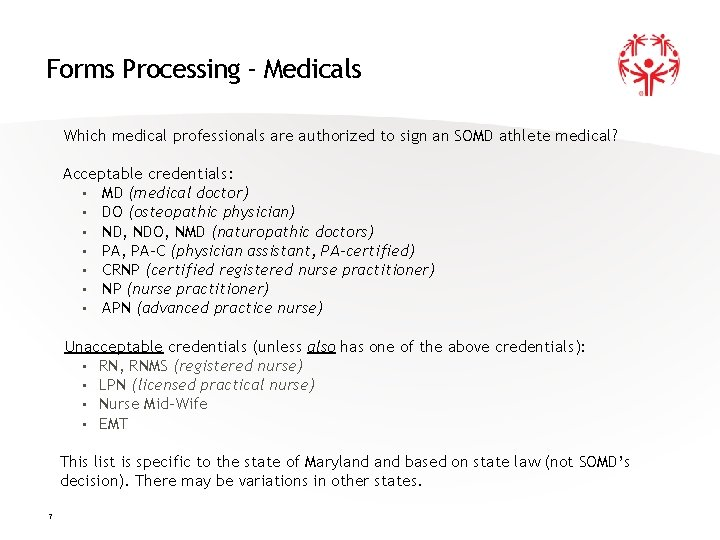 Forms Processing - Medicals Which medical professionals are authorized to sign an SOMD athlete
