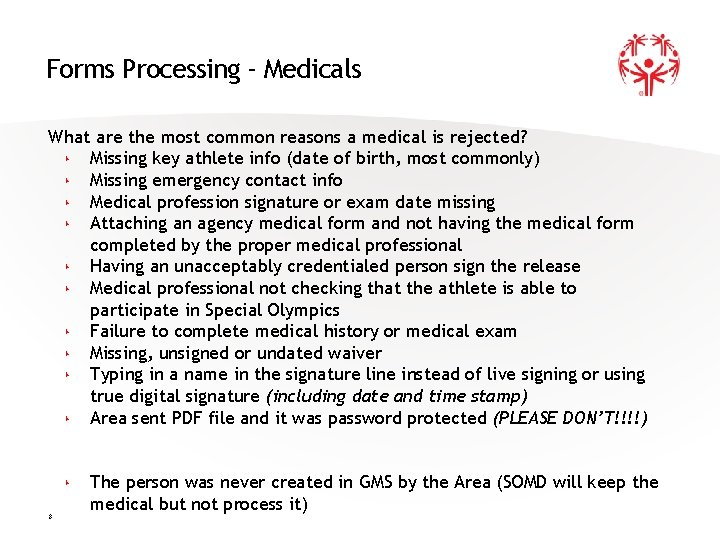 Forms Processing - Medicals What are the most common reasons a medical is rejected?