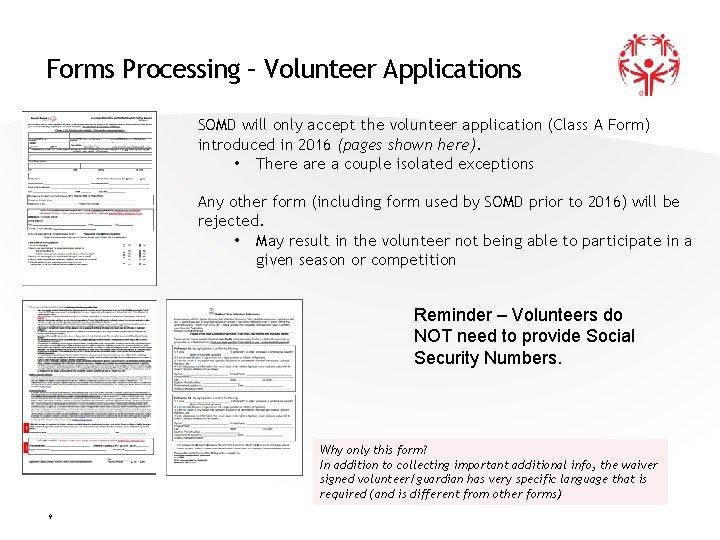 Forms Processing – Volunteer Applications SOMD will only accept the volunteer application (Class A
