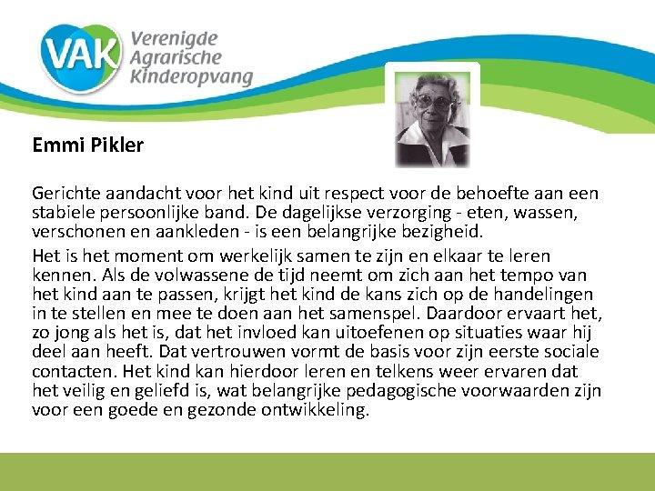 Emmi Pikler Gerichte aandacht voor het kind uit respect voor de behoefte aan een