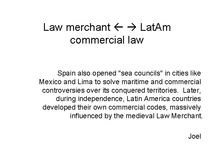"""Law merchant Lat. Am commercial law Spain also opened """"sea councils"""" in cities like"""