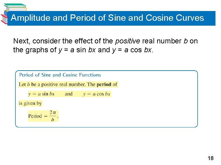 Amplitude and Period of Sine and Cosine Curves Next, consider the effect of the