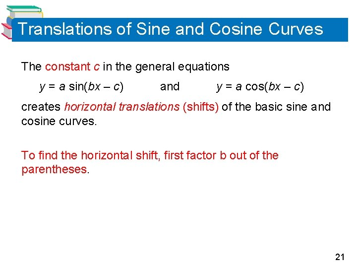 Translations of Sine and Cosine Curves The constant c in the general equations y