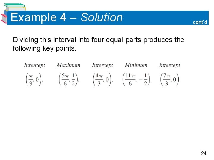 Example 4 – Solution cont'd Dividing this interval into four equal parts produces the