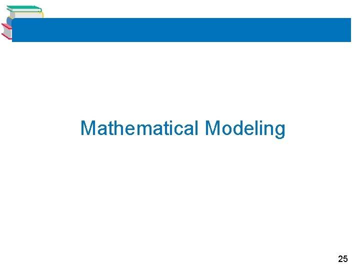 Mathematical Modeling 25