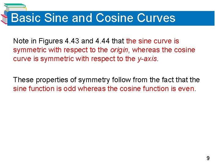 Basic Sine and Cosine Curves Note in Figures 4. 43 and 4. 44 that