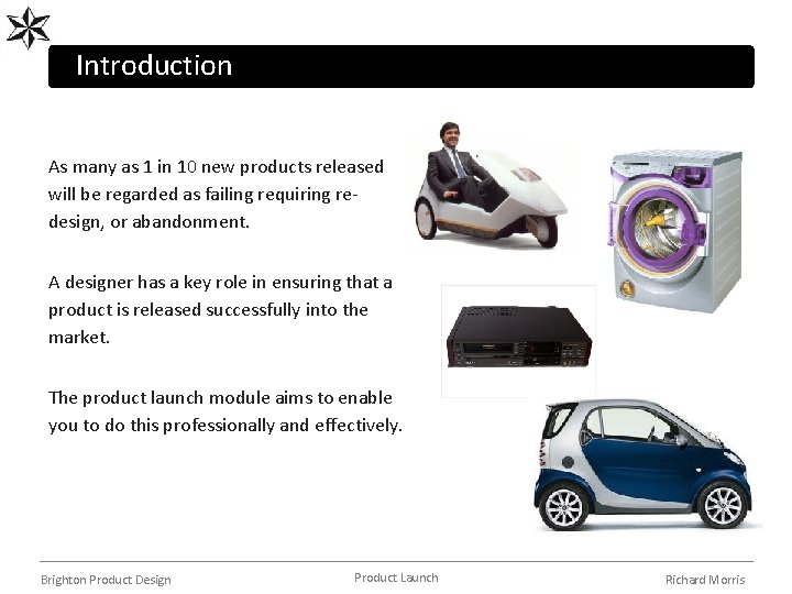 Introduction As many as 1 in 10 new products released will be regarded as