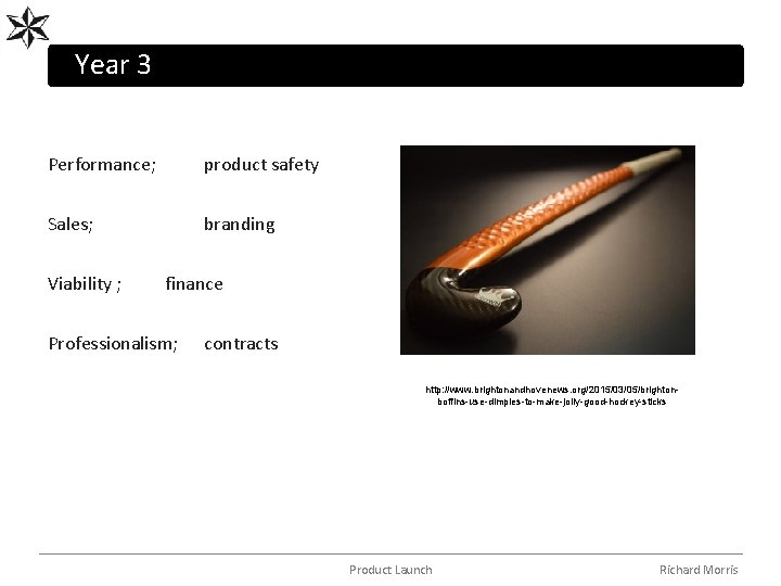 Year 3 Performance; product safety Sales; branding Viability ; finance Professionalism; contracts http: //www.