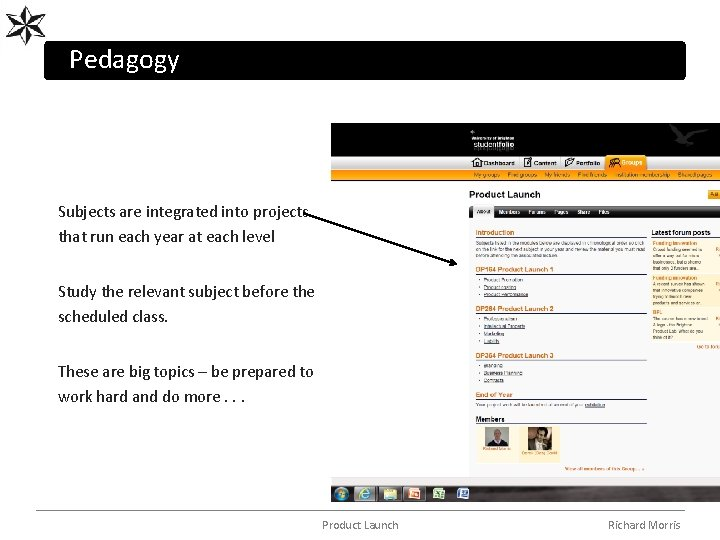 Pedagogy Subjects are integrated into projects that run each year at each level Study