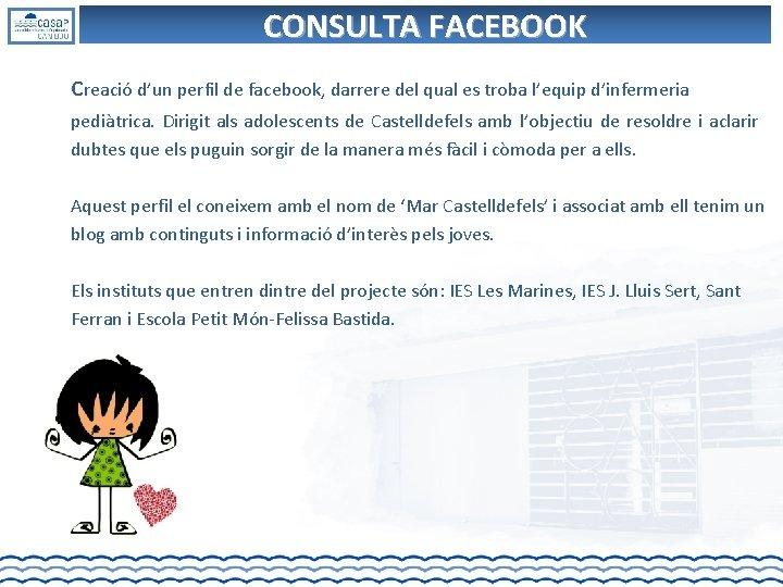 CONSULTA FACEBOOK creació d'un perfil de facebook, darrere del qual es troba l'equip d'infermeria