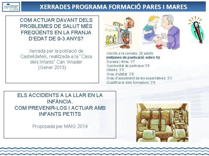 XERRADES PROGRAMA FORMACIÓ PARES I MARES COM ACTUAR DAVANT DELS PROBLEMES DE SALUT MÉS