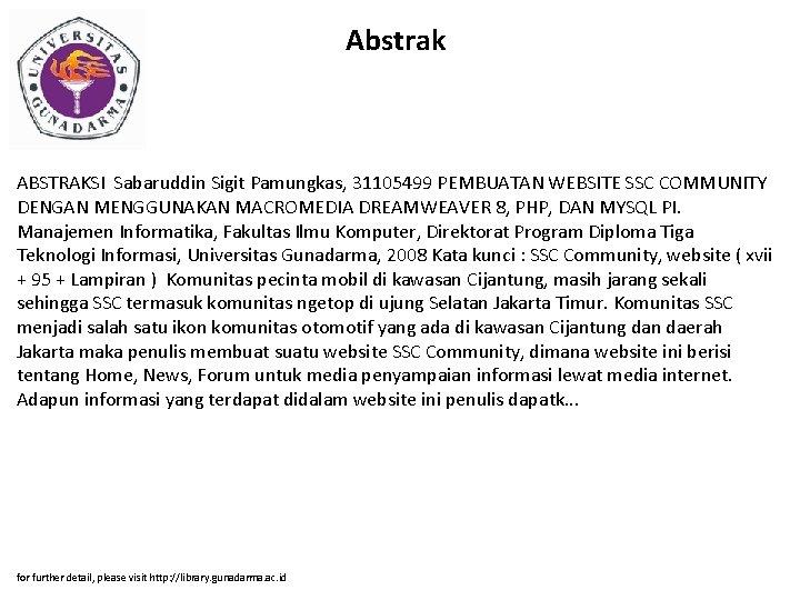 Abstrak ABSTRAKSI Sabaruddin Sigit Pamungkas, 31105499 PEMBUATAN WEBSITE SSC COMMUNITY DENGAN MENGGUNAKAN MACROMEDIA DREAMWEAVER