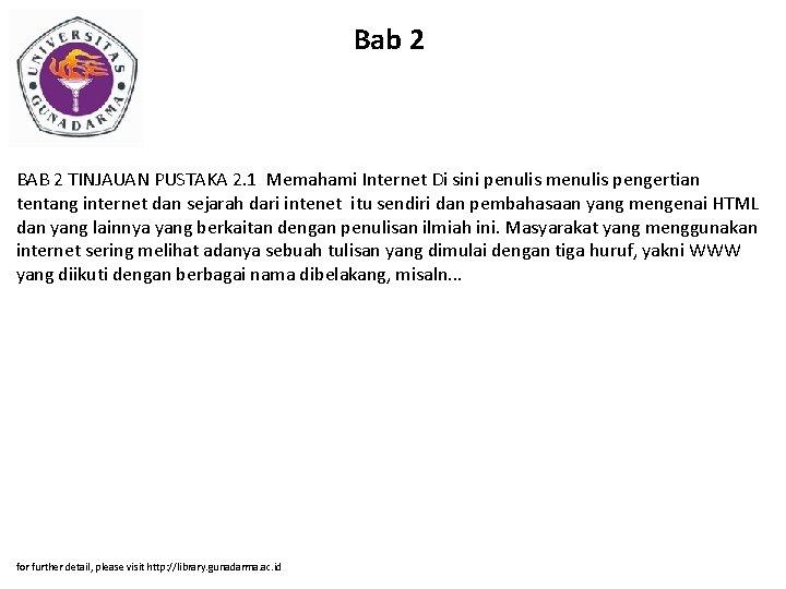 Bab 2 BAB 2 TINJAUAN PUSTAKA 2. 1 Memahami Internet Di sini penulis menulis
