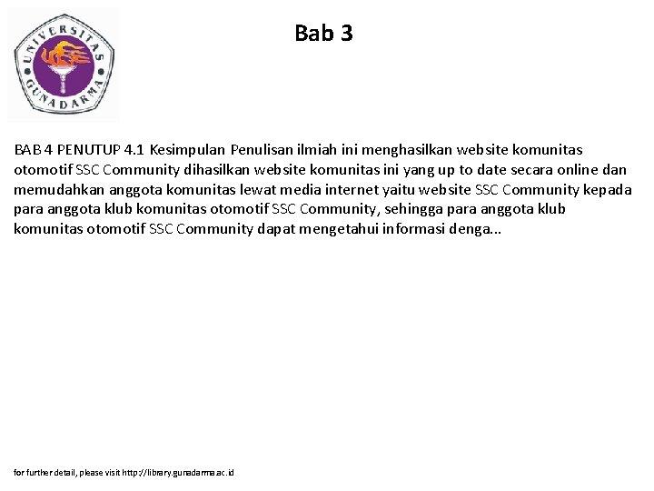 Bab 3 BAB 4 PENUTUP 4. 1 Kesimpulan Penulisan ilmiah ini menghasilkan website komunitas