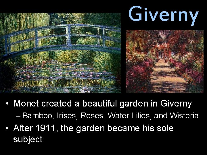 Giverny • Monet created a beautiful garden in Giverny – Bamboo, Irises, Roses, Water