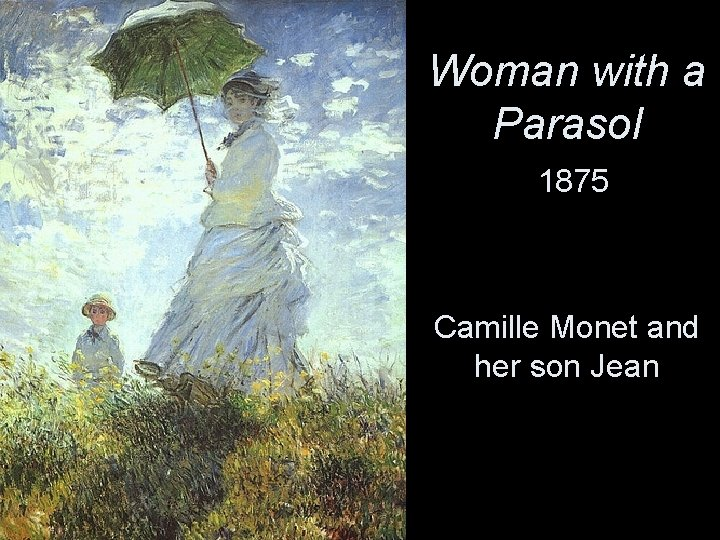 Woman with a Parasol 1875 Camille Monet and her son Jean