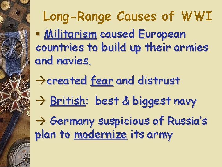 Long-Range Causes of WWI § Militarism caused European countries to build up their armies