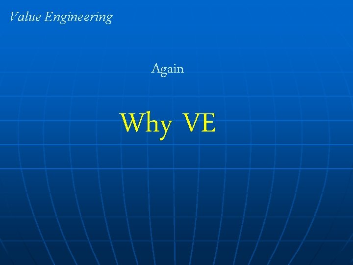 Value Engineering Again Why VE